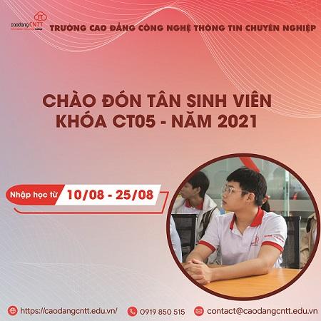 CHÀO ĐÓN TÂN SINH VIÊN KHÓA CT05 | NĂM 2021